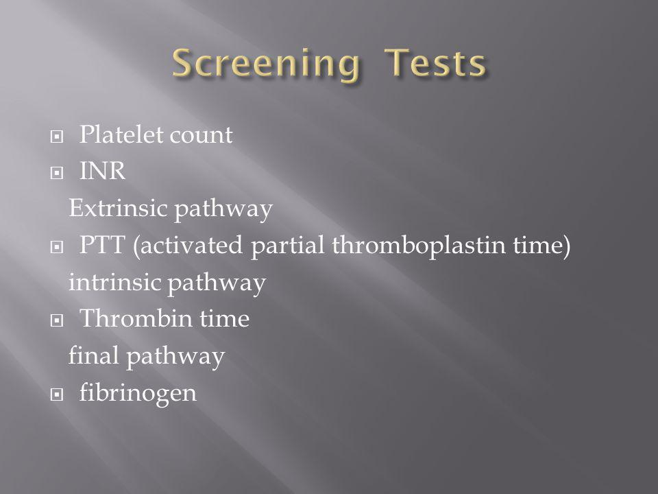  Factor assays  Tests of fibrinolysis  platelet function tests  Special tests