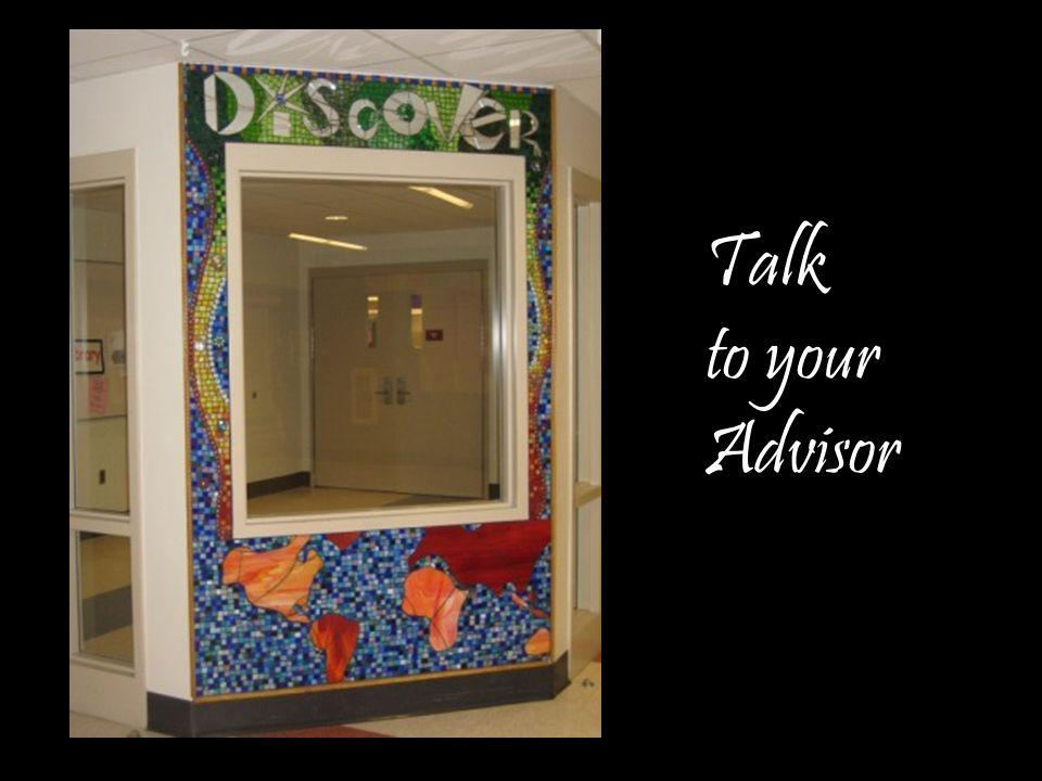 Talk to your Advisor