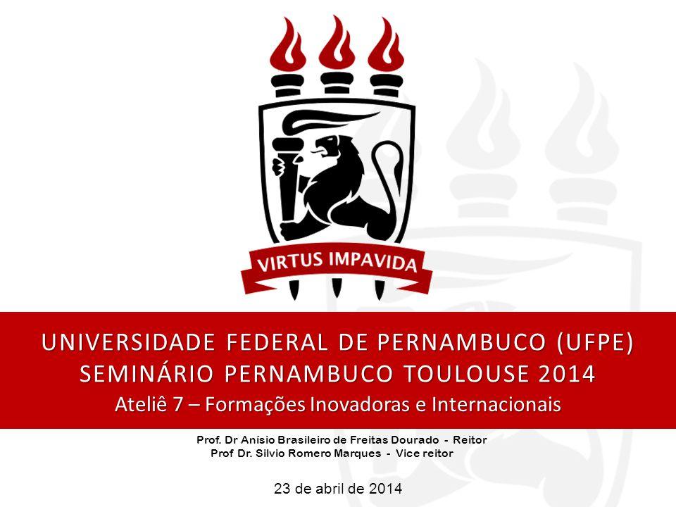 23 de abril de 2014 UNIVERSIDADE FEDERAL DE PERNAMBUCO (UFPE) SEMINÁRIO PERNAMBUCO TOULOUSE 2014 Prof.