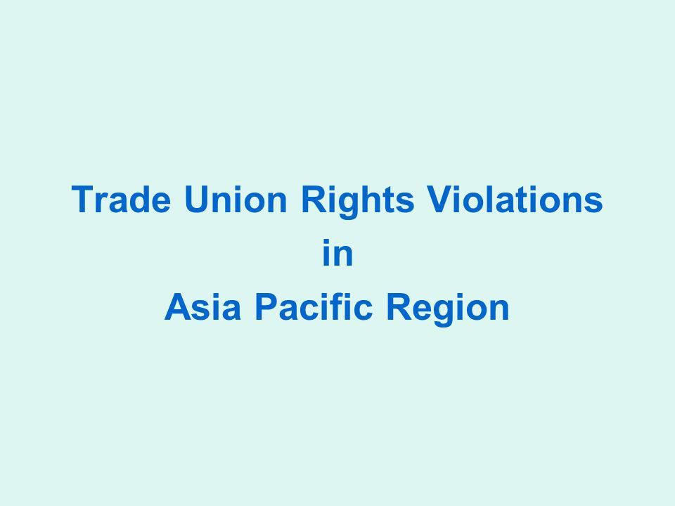 ILO Convention 87 Freedom of association – obligation of the State to protect the rights of workers Physical violence (intimidation, kidnapping, assassination of trade unionists) Discrimination and harassment against trade union officials, eg.