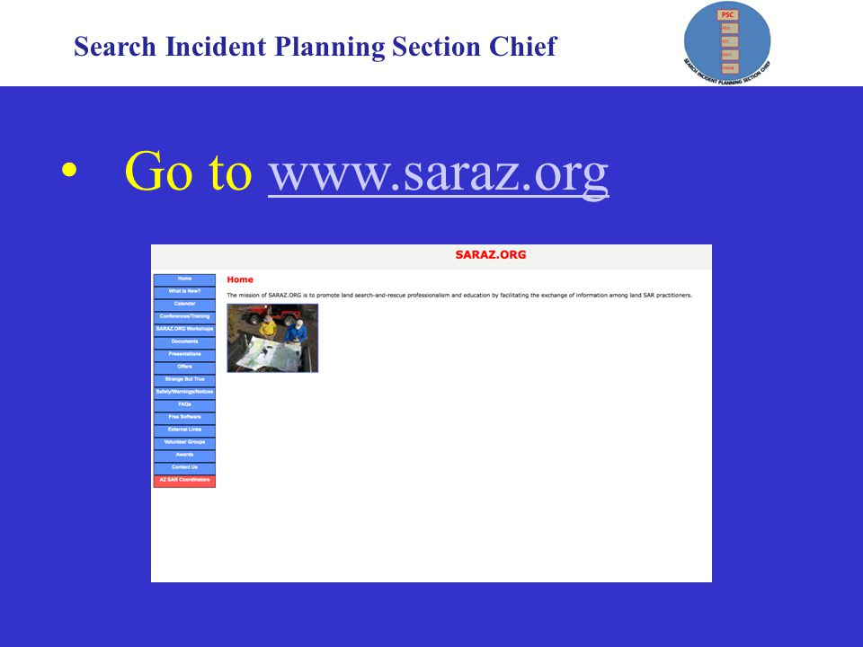 Search Incident Planning Section Chief Go to www.saraz.orgwww.saraz.org