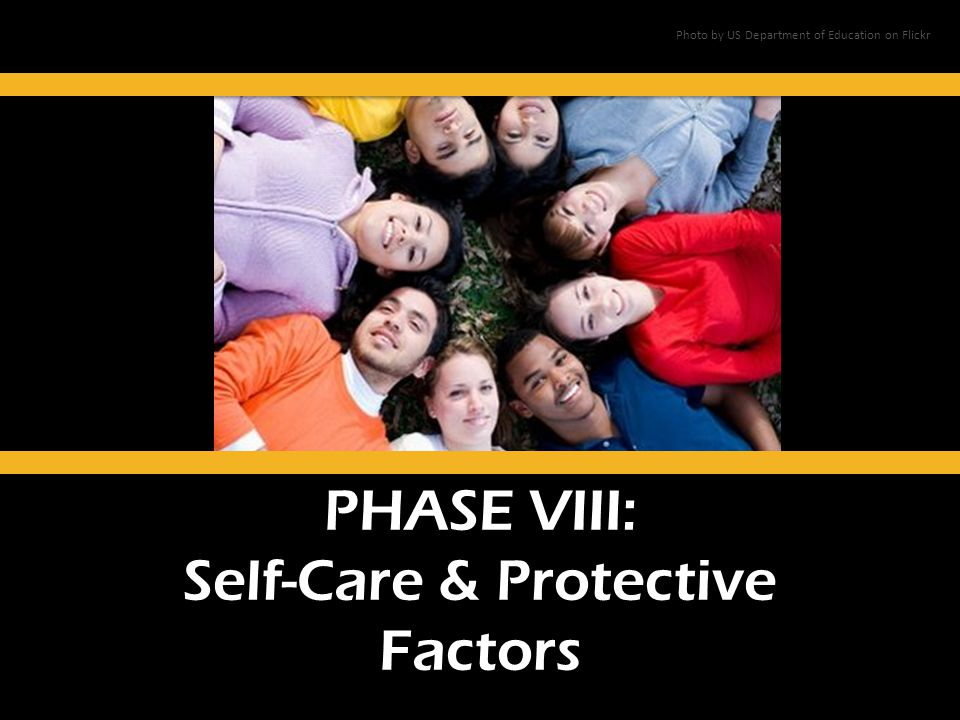 PHASE VIII: Self-Care & Protective Factors Photo by US Department of Education on Flickr