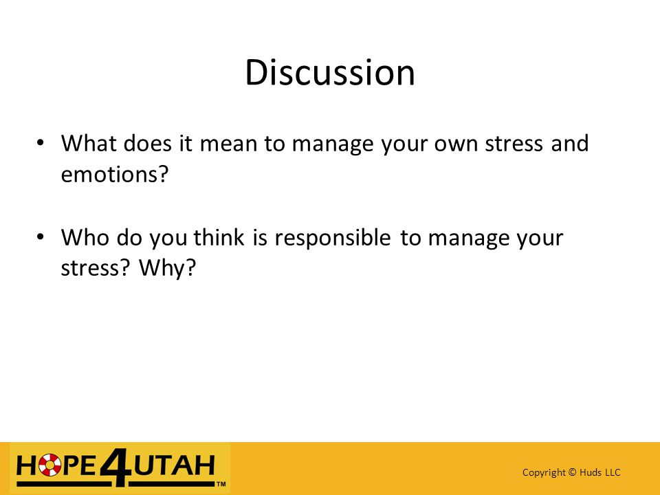 Discussion What does it mean to manage your own stress and emotions.