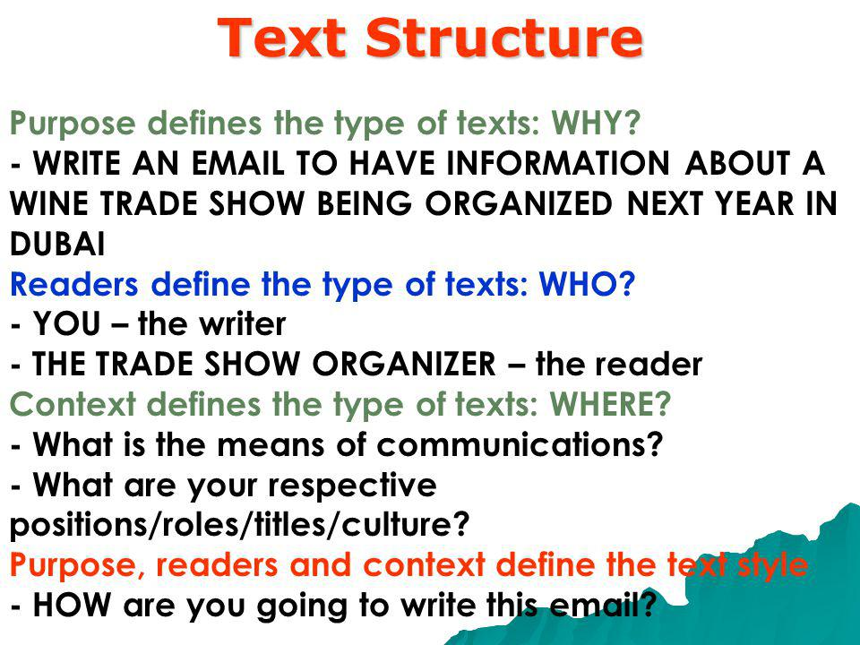 Text Structure Purpose defines the type of texts: WHY.