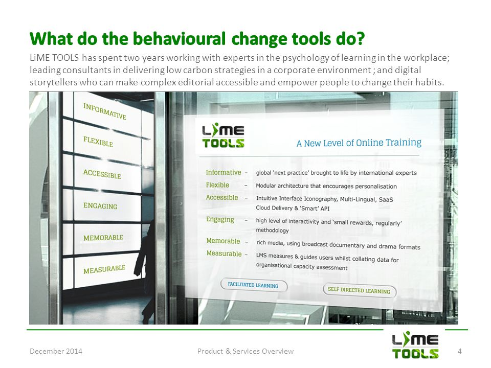 LiME TOOLS has spent two years working with experts in the psychology of learning in the workplace; leading consultants in delivering low carbon strategies in a corporate environment ; and digital storytellers who can make complex editorial accessible and empower people to change their habits.