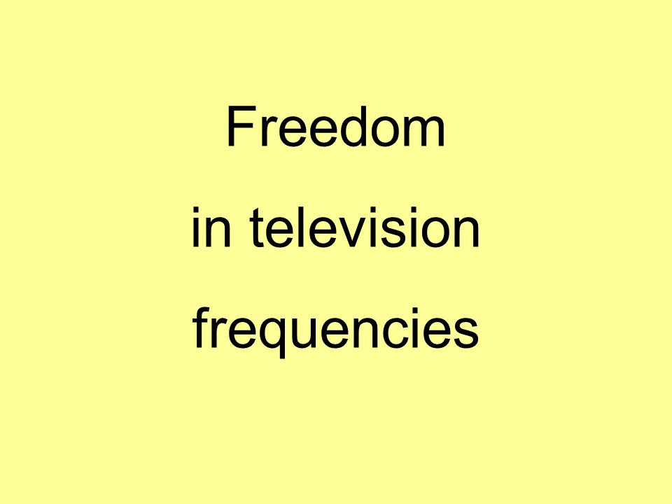 Freedom in television frequencies