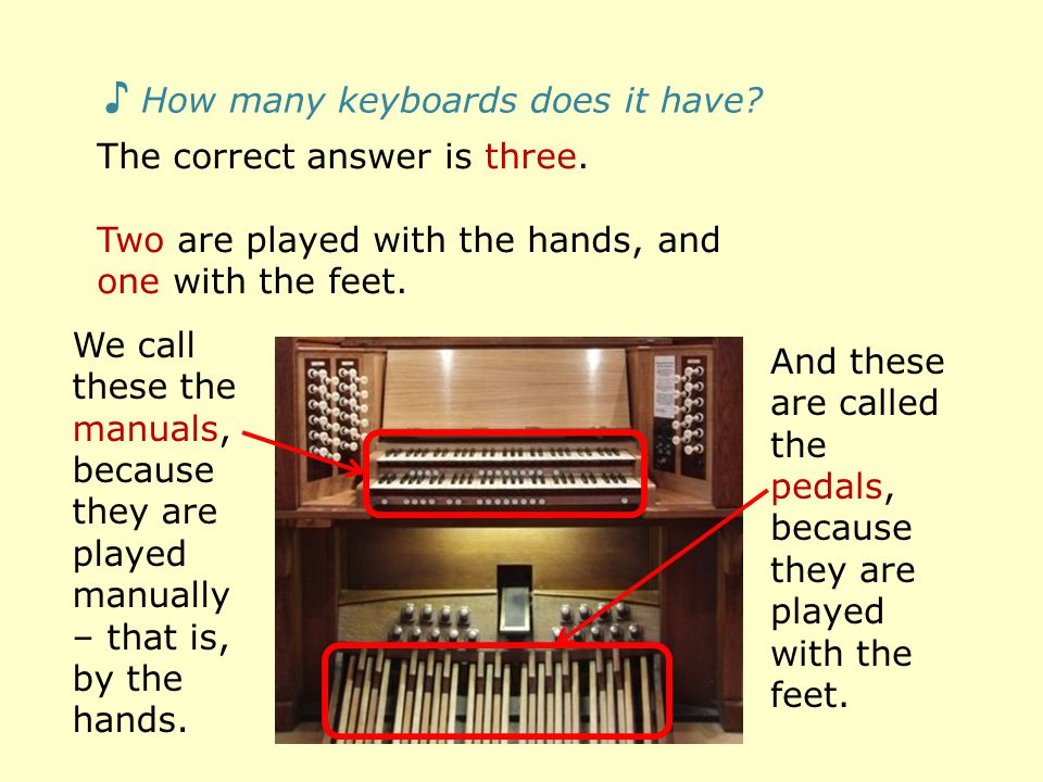 ♪ How many keyboards does it have. The correct answer is three.