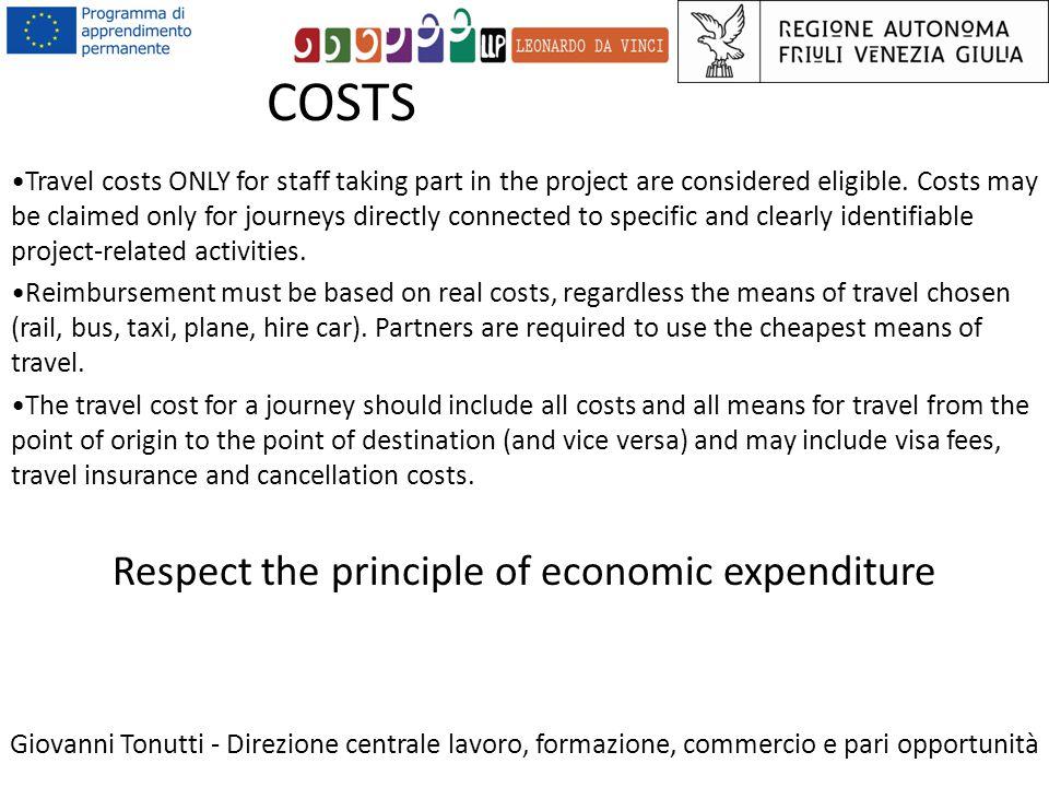 COSTS Giovanni Tonutti - Direzione centrale lavoro, formazione, commercio e pari opportunità Travel costs ONLY for staff taking part in the project are considered eligible.