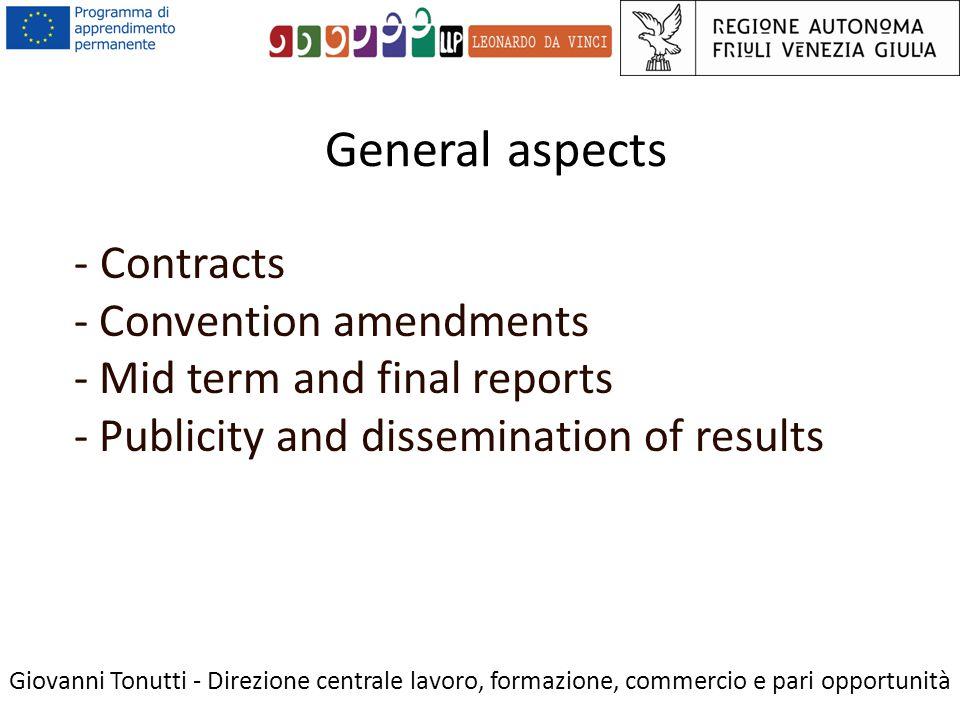 General aspects Giovanni Tonutti - Direzione centrale lavoro, formazione, commercio e pari opportunità - Contracts - Convention amendments - Mid term and final reports - Publicity and dissemination of results