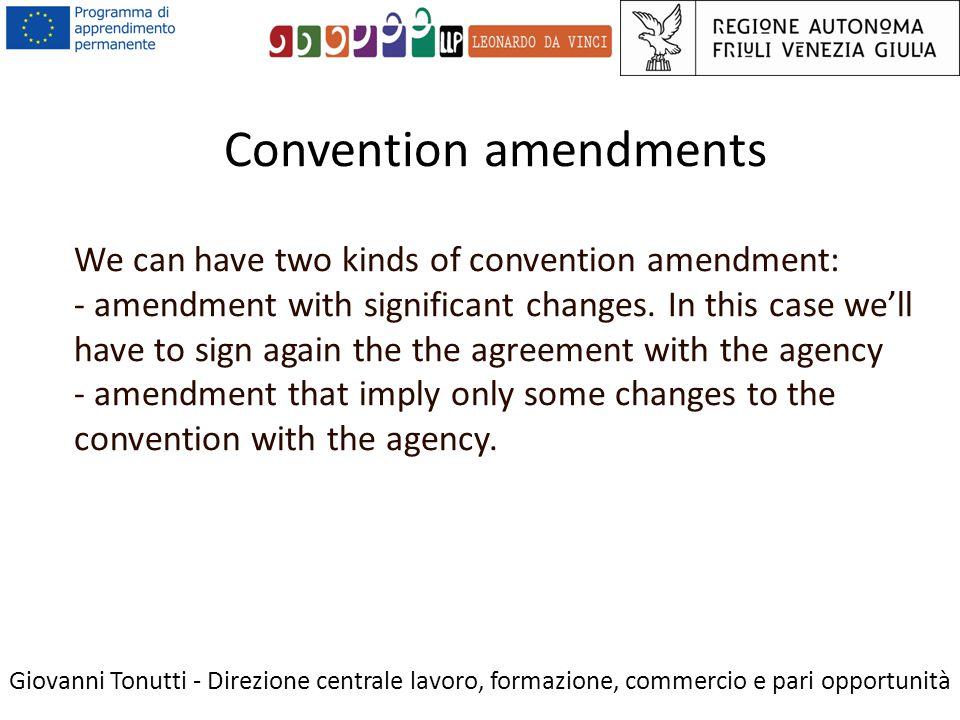 Convention amendments Giovanni Tonutti - Direzione centrale lavoro, formazione, commercio e pari opportunità We can have two kinds of convention amendment: - amendment with significant changes.
