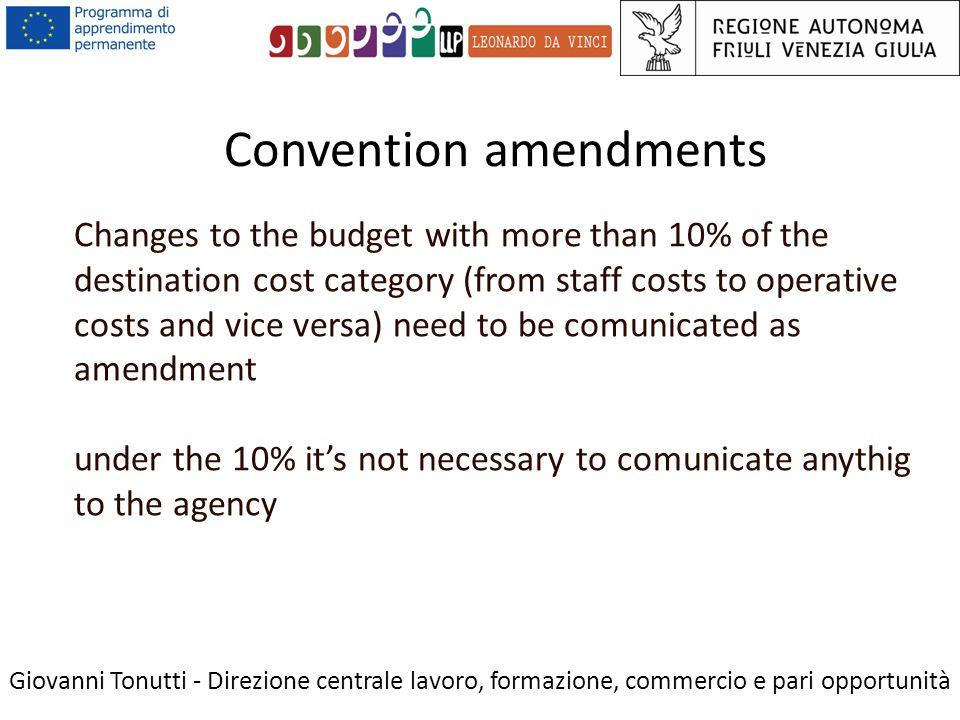 COSTS Giovanni Tonutti - Direzione centrale lavoro, formazione, commercio e pari opportunità Indirect costs: - All costs for equipment related to the administration of the project (e.g.