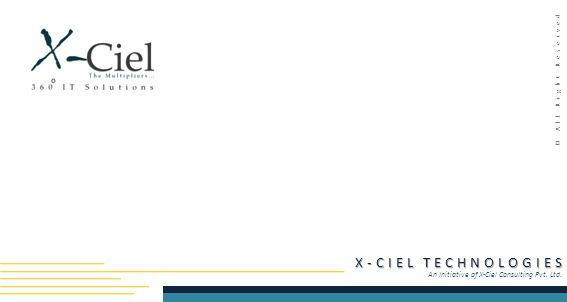 X-CIEL TECHNOLOGIES An Initiative of X-Ciel Consulting Pvt. Ltd. © All Right Reserved