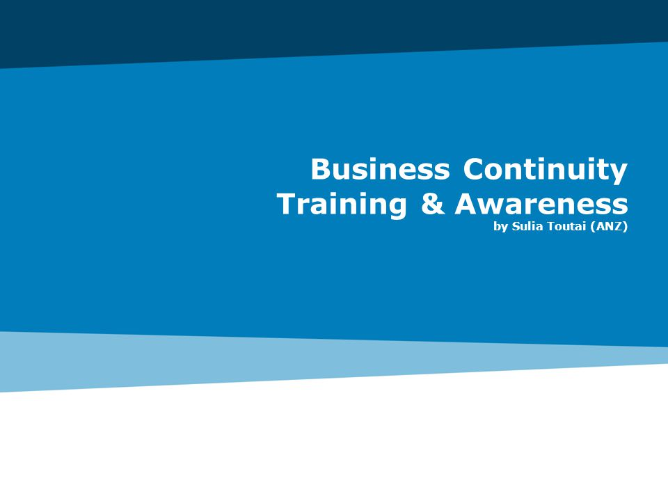 Business Continuity Training & Awareness by Sulia Toutai (ANZ)