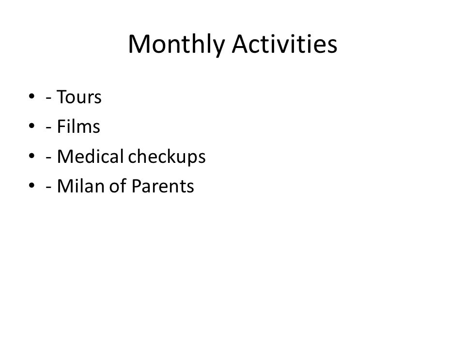 Monthly Activities - Tours - Films - Medical checkups - Milan of Parents