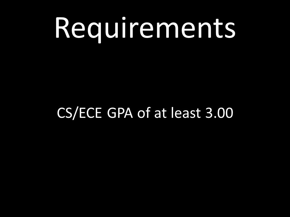 Requirements Overall GPA of at least 2.50
