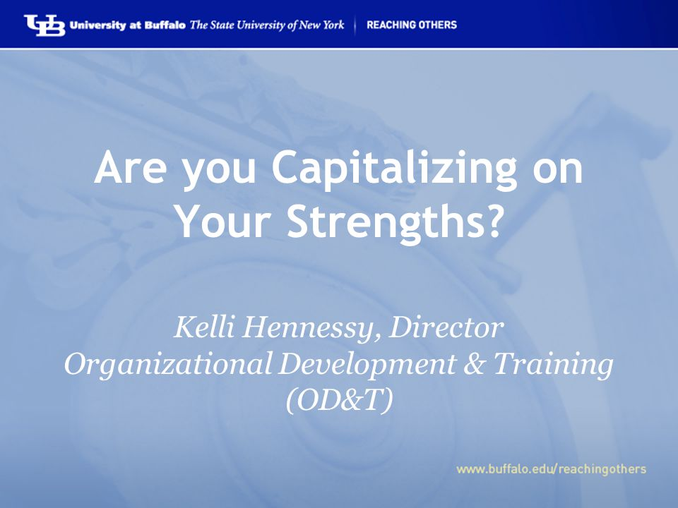 Are you Capitalizing on Your Strengths.