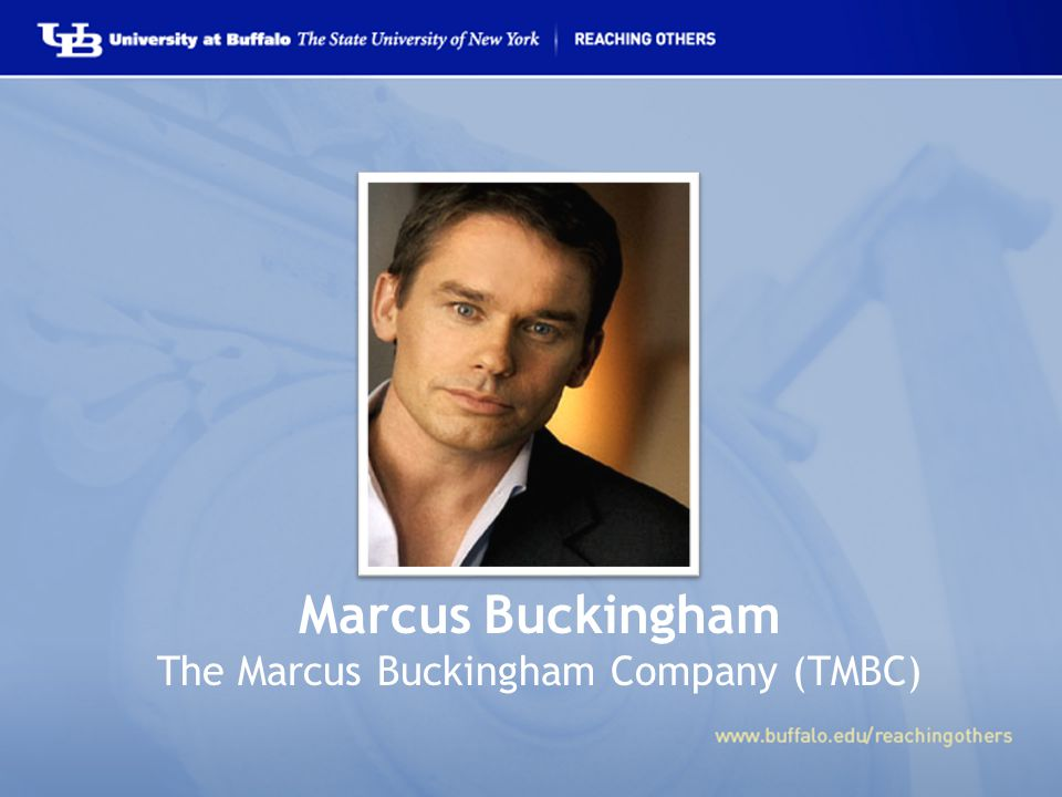 Marcus Buckingham The Marcus Buckingham Company (TMBC)