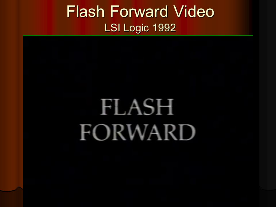Flash Forward Video LSI Logic 1992
