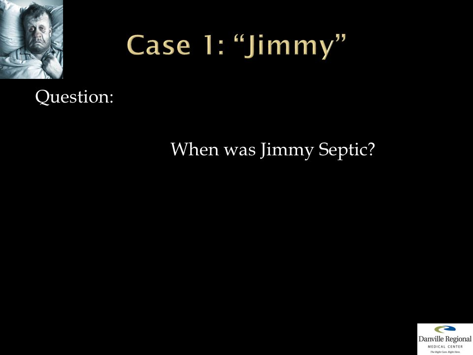 Question: When was Jimmy Septic