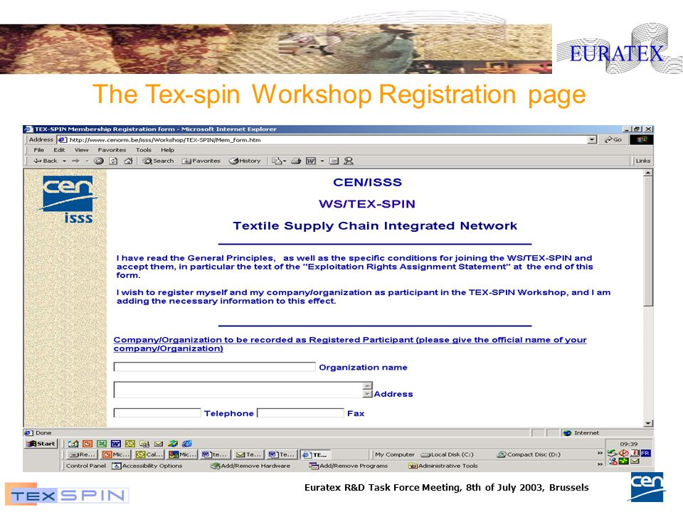 Euratex R&D Task Force Meeting, 8th of July 2003, Brussels The Tex-spin Workshop Registration page