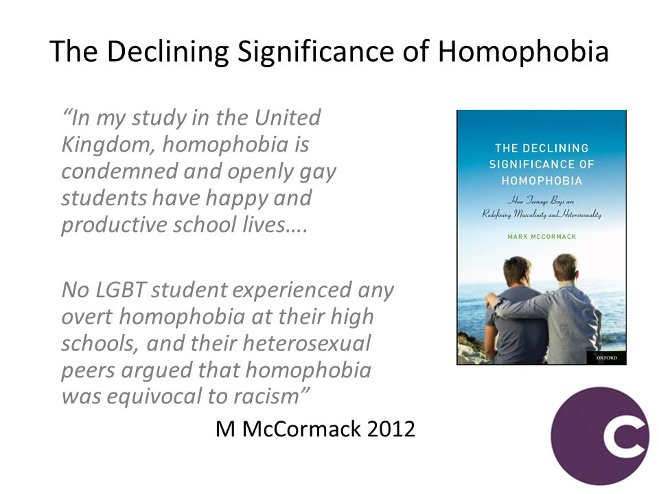 """In my study in the United Kingdom, homophobia is condemned and openly gay students have happy and productive school lives…. No LGBT student experienc"