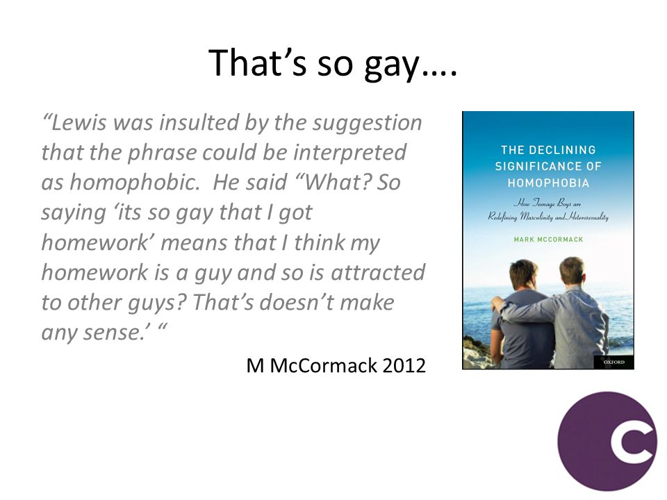 Collins Concise Dictionary Gay (gei) adj 1a homosexual b(as n): a group of gays 2.