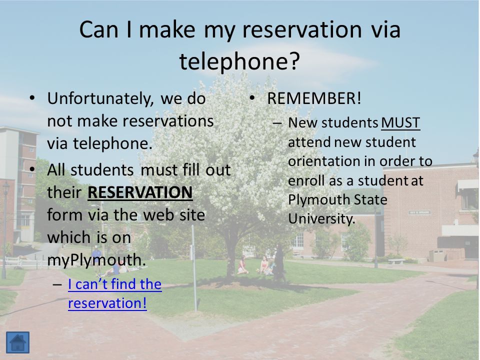 Can I make my reservation via telephone. Unfortunately, we do not make reservations via telephone.