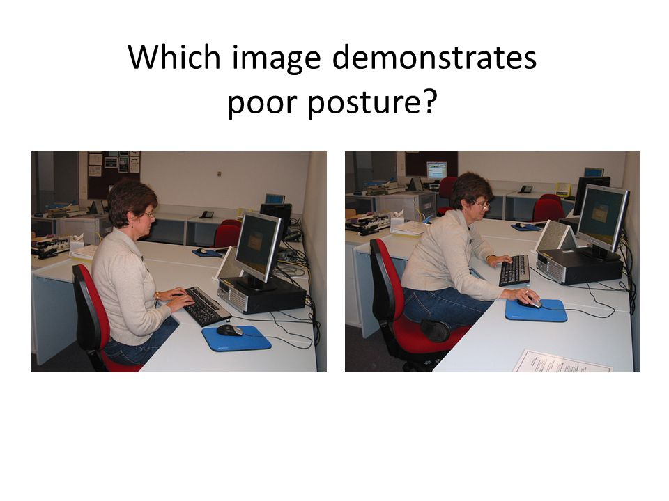 Which image demonstrates poor posture?