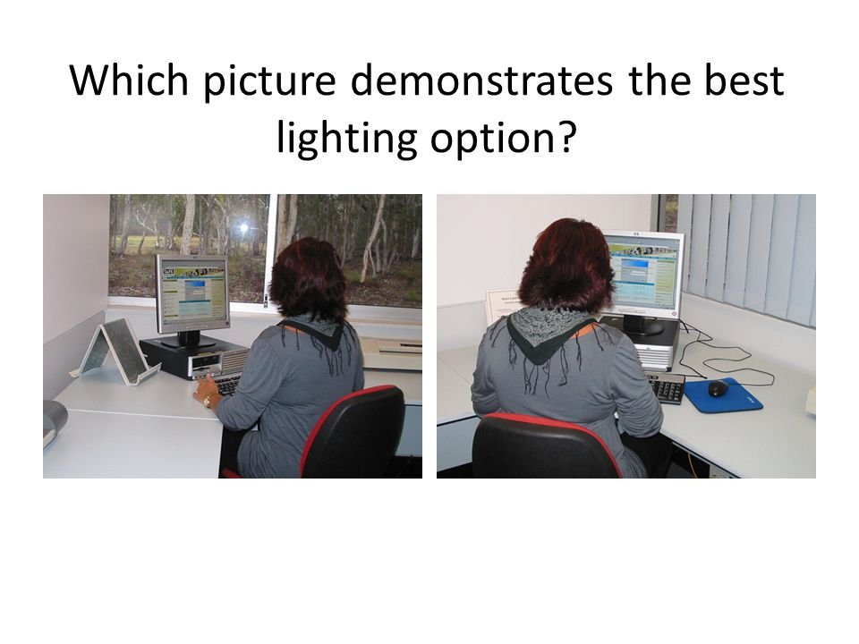 Which picture demonstrates the best lighting option