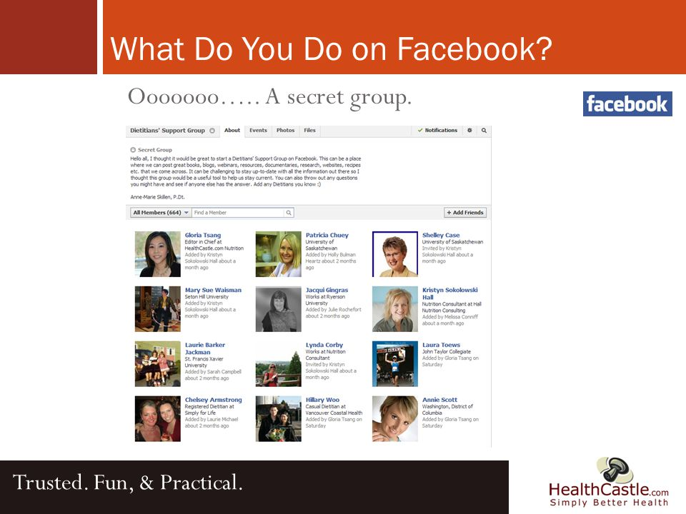 What Do You Do on Facebook Trusted. Fun, & Practical. Ooooooo….. A secret group.