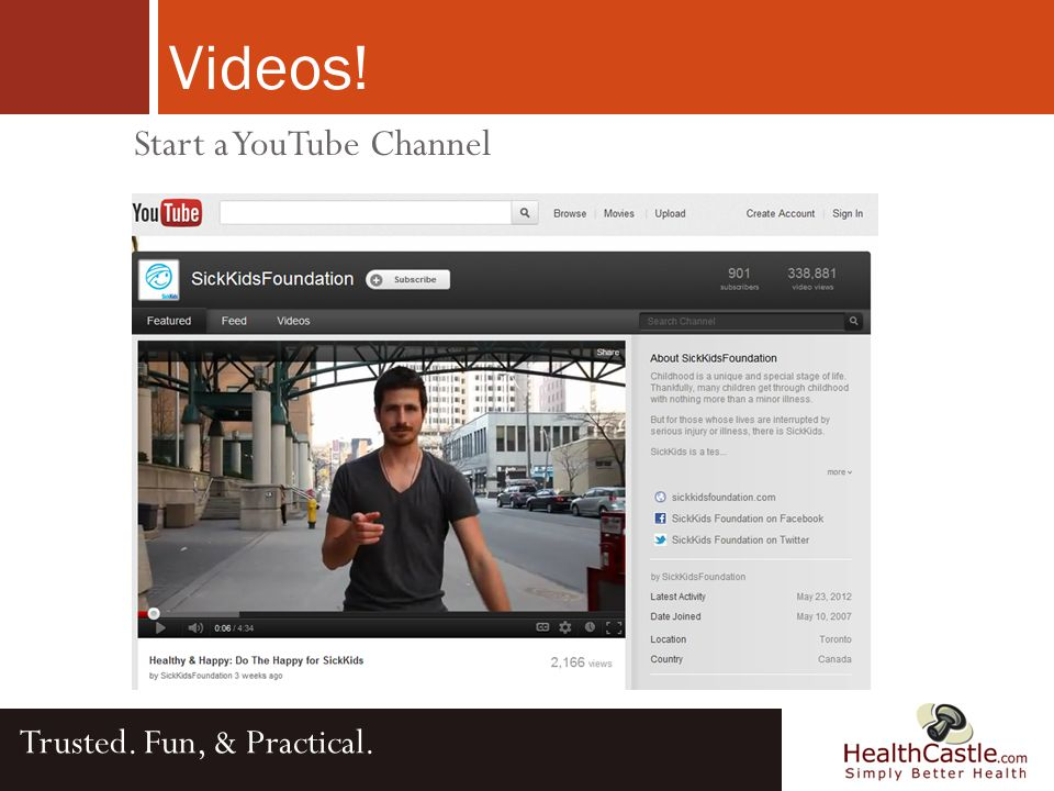 Videos! Trusted. Fun, & Practical. Start a YouTube Channel