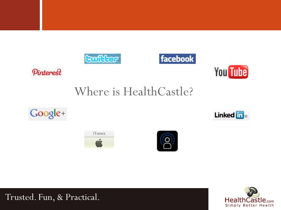 Where is HealthCastle Trusted. Fun, & Practical.