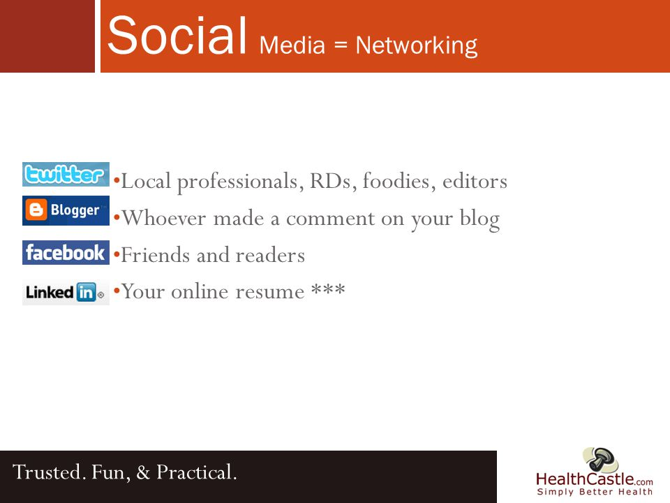 Social Media = Networking Trusted. Fun, & Practical.