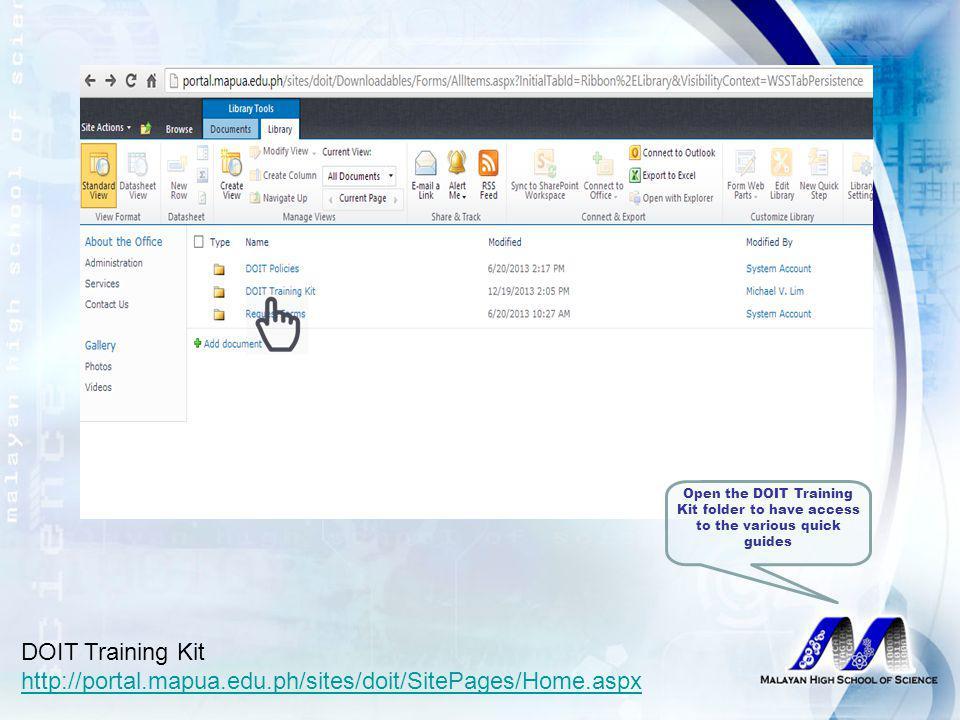 """DOIT Training Kit http://portal.mapua.edu.ph/sites/doit/SitePages/Home.aspx Click on the """"Downloadables"""" tab to access the DOIT Training kit folder"""