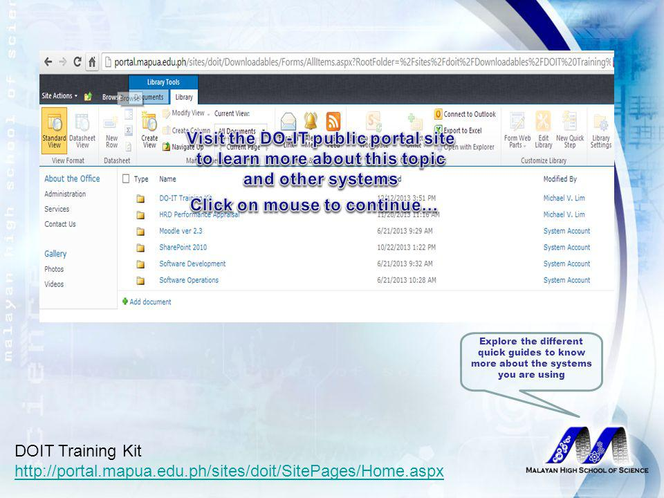 DOIT Training Kit http://portal.mapua.edu.ph/sites/doit/SitePages/Home.aspx Open the DOIT Training Kit folder to have access to the various quick guides