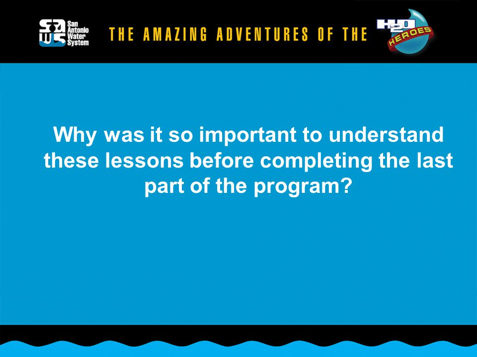 Why was it so important to understand these lessons before completing the last part of the program?