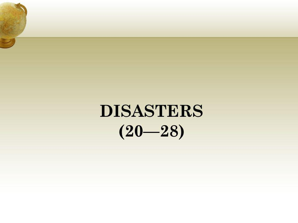 DISASTERS (20—28)