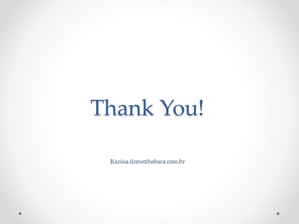Thank You! Karina.firme@hebara.com.br