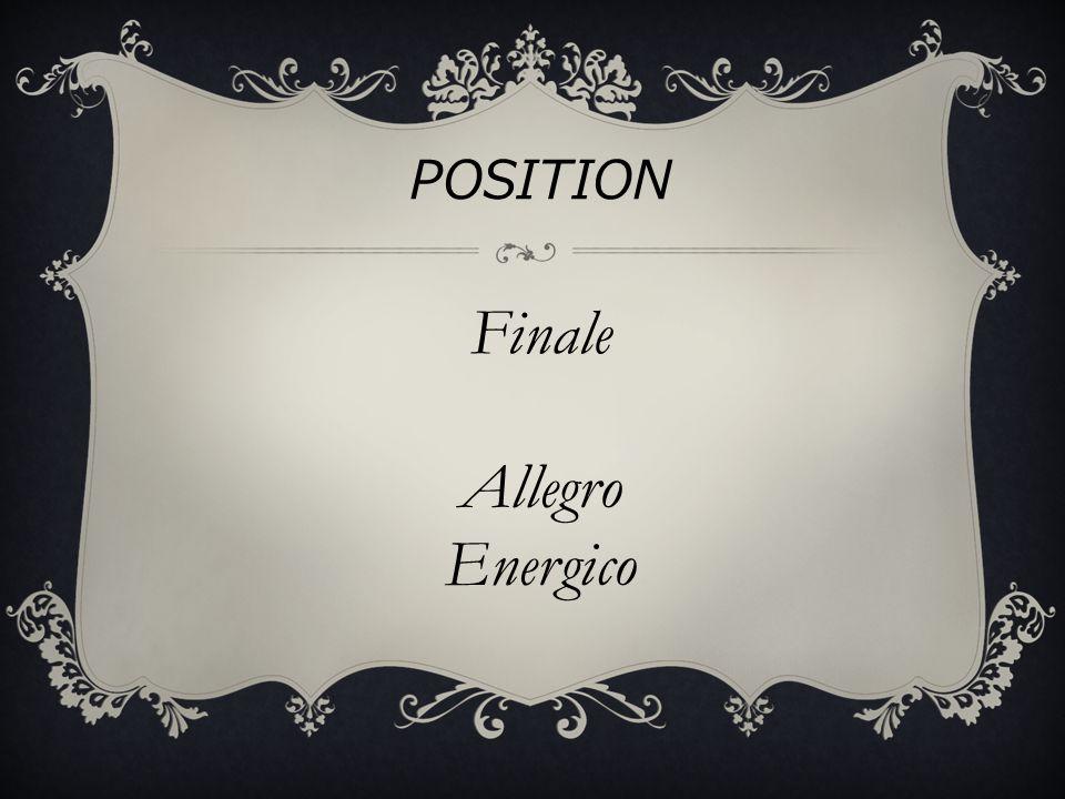 Finale POSITION Allegro Energico