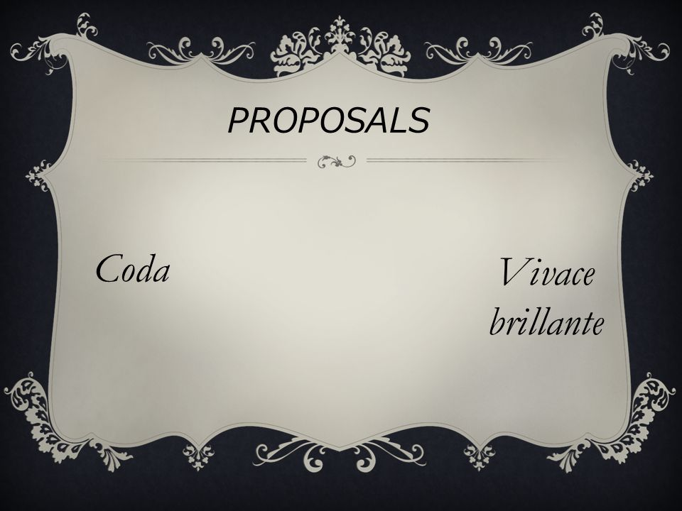 PROPOSALS Coda Vivace brillante