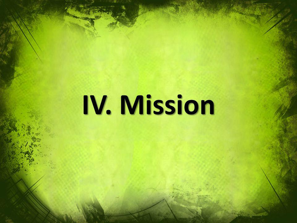 IV. Mission