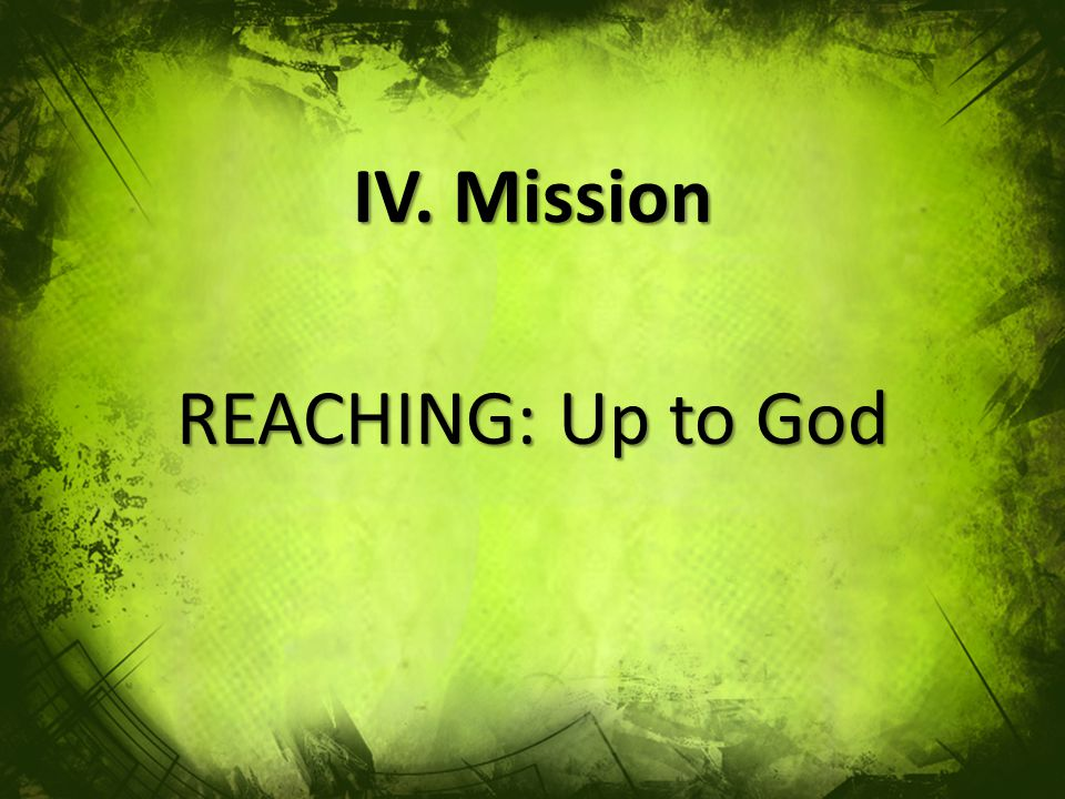 REACHING: Up to God