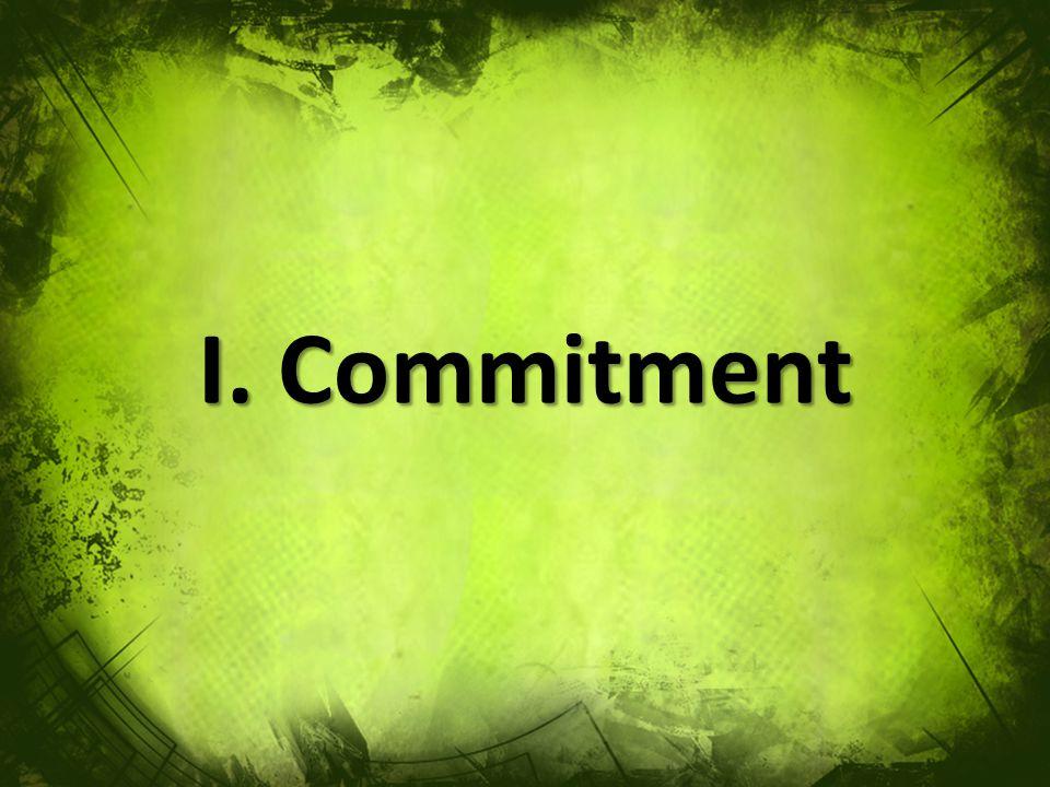 I. Commitment