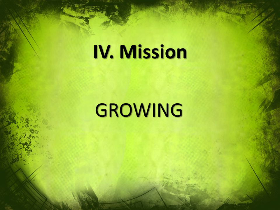 IV. Mission GROWING