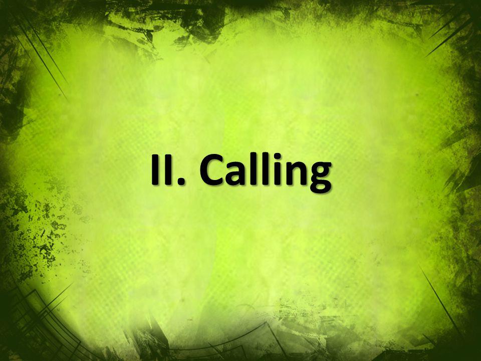 II. Calling