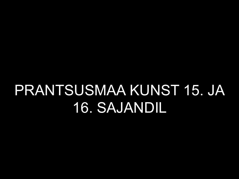 PRANTSUSMAA KUNST 15. JA 16. SAJANDIL