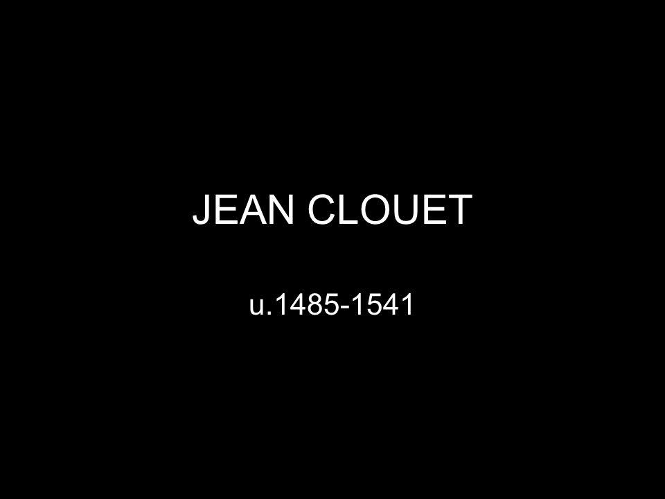 JEAN CLOUET u.1485-1541