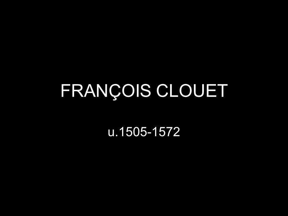 FRANÇOIS CLOUET u.1505-1572