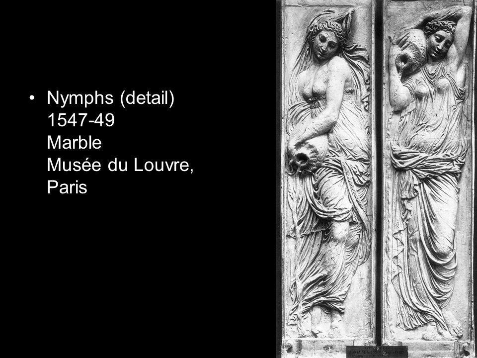 Nymphs (detail) 1547-49 Marble Musée du Louvre, Paris