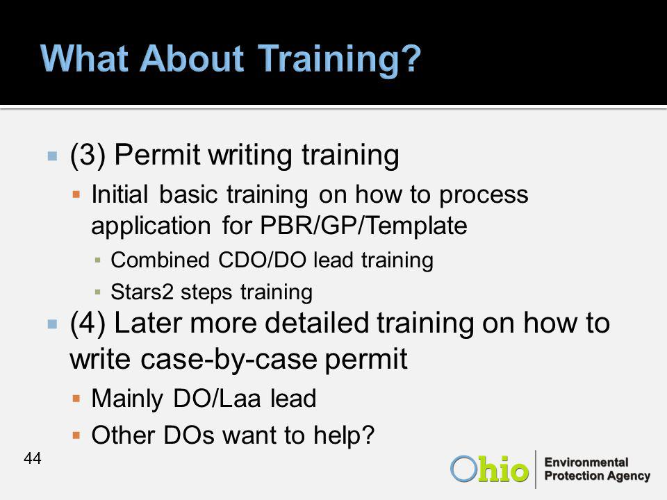  (3) Permit writing training  Initial basic training on how to process application for PBR/GP/Template ▪Combined CDO/DO lead training ▪Stars2 steps training  (4) Later more detailed training on how to write case-by-case permit  Mainly DO/Laa lead  Other DOs want to help.